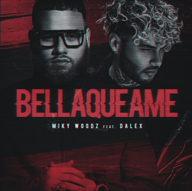 Miky Woodz Ft. Dalex – Bellaqueame.mp3