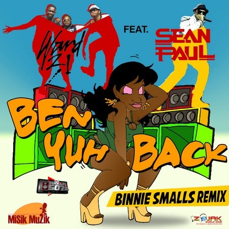 Ward 21 Ft Sean Paul -  Ben Yuh Back (Bennie Smalls Remix).mp3