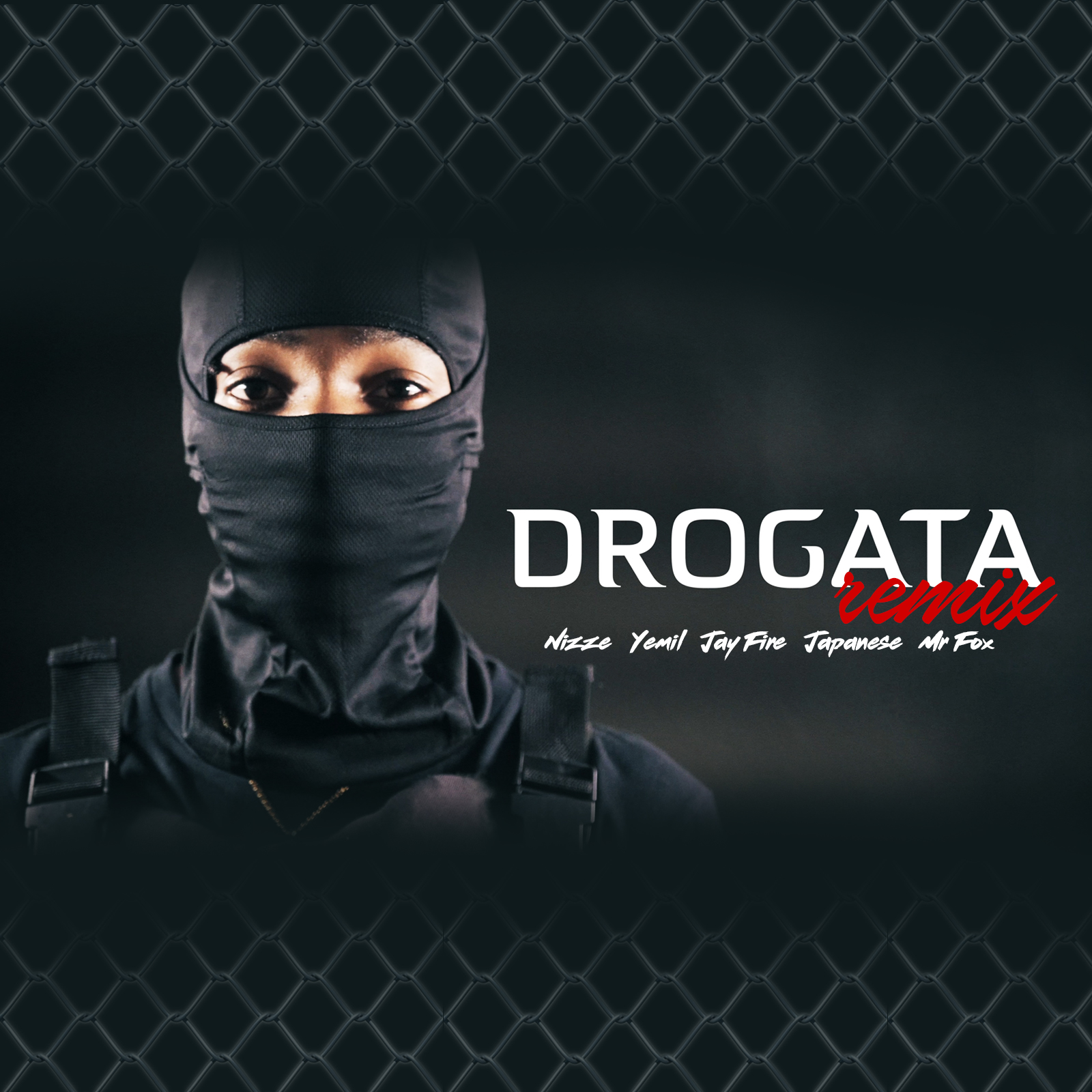 Nizze Ft Yemil X Jay Fire X Japanese & Mr Fox - Drogata (Remix).mp3