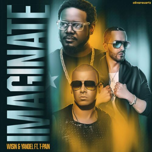 Wisin & Yandel FT T-Pain – Imaginate.mp3