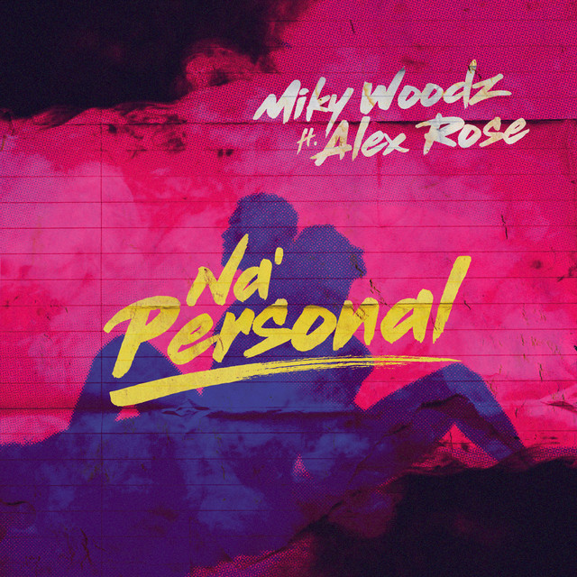 Miky Woodz ft Alex Rose -Na Personal.mp3