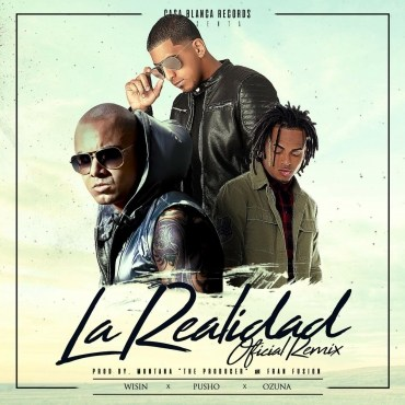 Pusho Ft. Wisin y Ozuna - La Realidad (Official Remix) .mp3