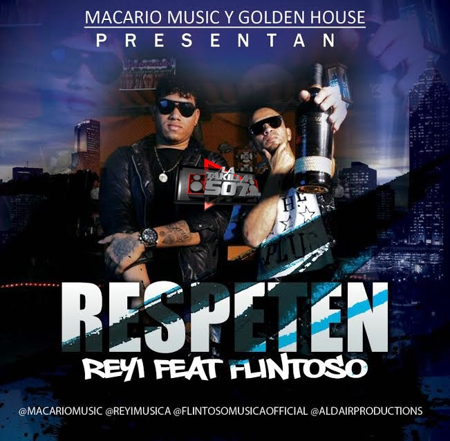 Reyi ft Flintoso - Respeten .mp3