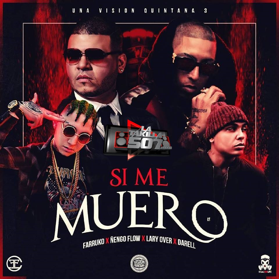 Farruko Ft. Ã'engo Flow, Lary Over, Darell - Si Me Muero.mp3
