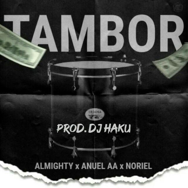 Almighty Ft. Anuel AA & Noriel - Tambor.mp3