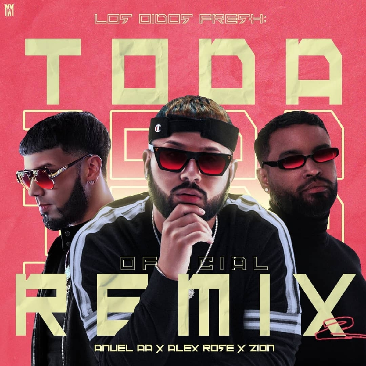 Alex Rose Ft Anuel AA Y Zion - Toda Remix 2 BETA.mp3