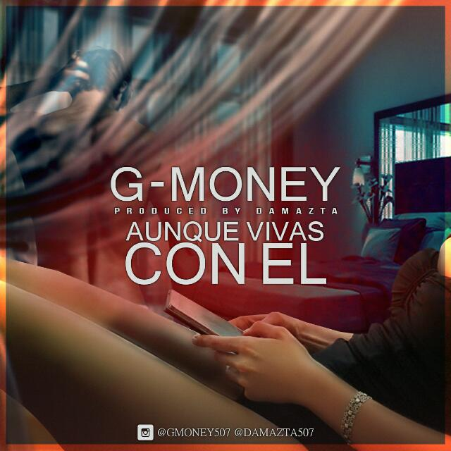 G MONEY - AUNQUE VIVAS CON EL .mp3